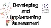 Developing and Implementing Assessments