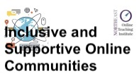 Inclusive and Supportive Online Communities
